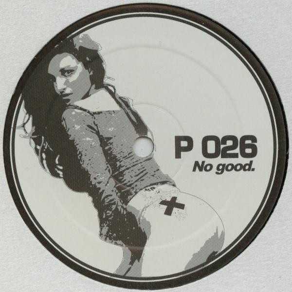 P Series - No Good / Your Love