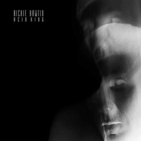 Richie Hawtin - Acid King